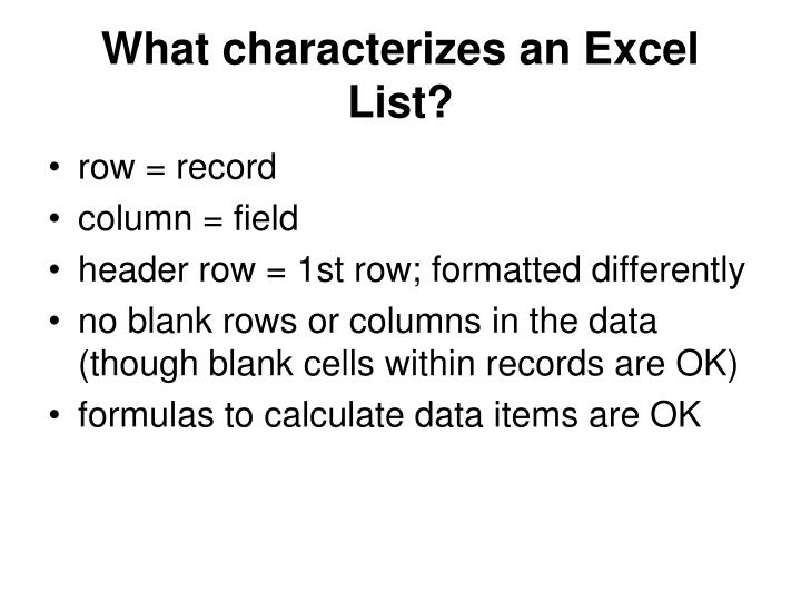 What characterizes an Excel List?