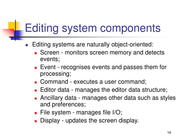Editing system components