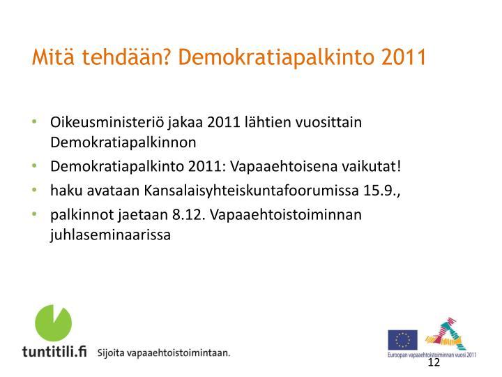 Mitä tehdään? Demokratiapalkinto 2011
