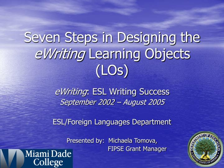 Seven steps in designing the ewriting learning objects los