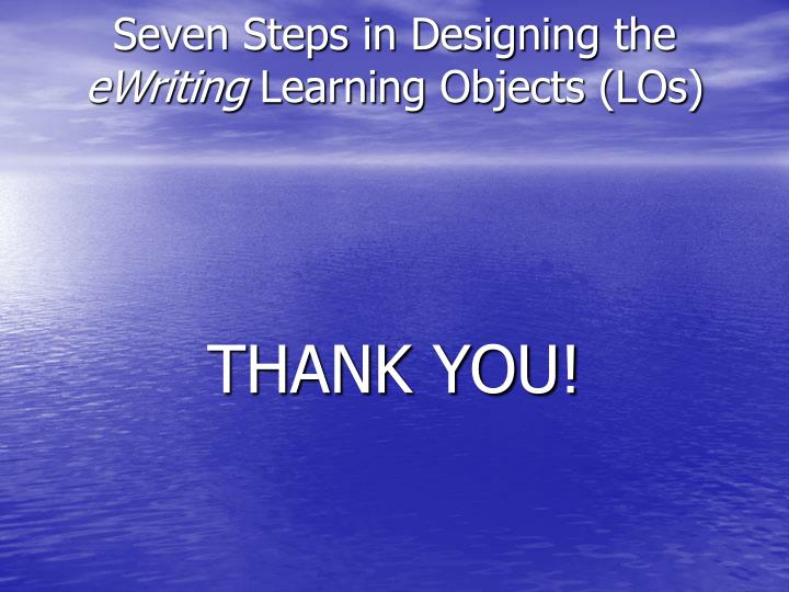 Seven Steps in Designing the
