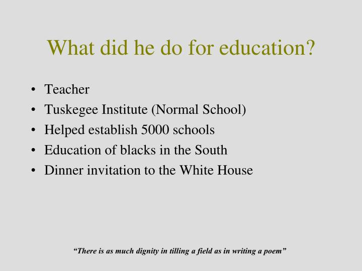 What did he do for education?