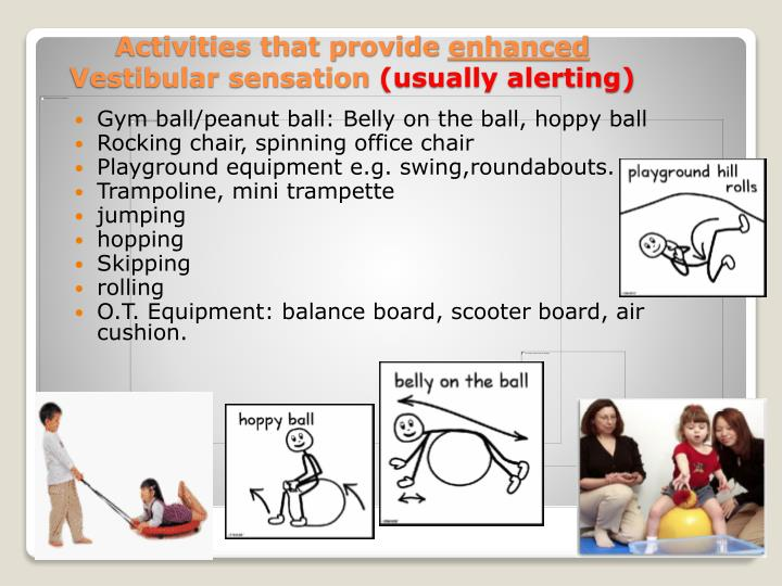 Gym ball/peanut ball: Belly on the ball, hoppy ball