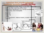 activities that provide enhanced vestibular sensation usually alerting