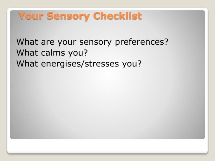 What are your sensory preferences?