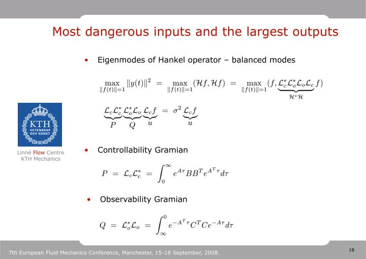 Most dangerous inputs and the largest outputs