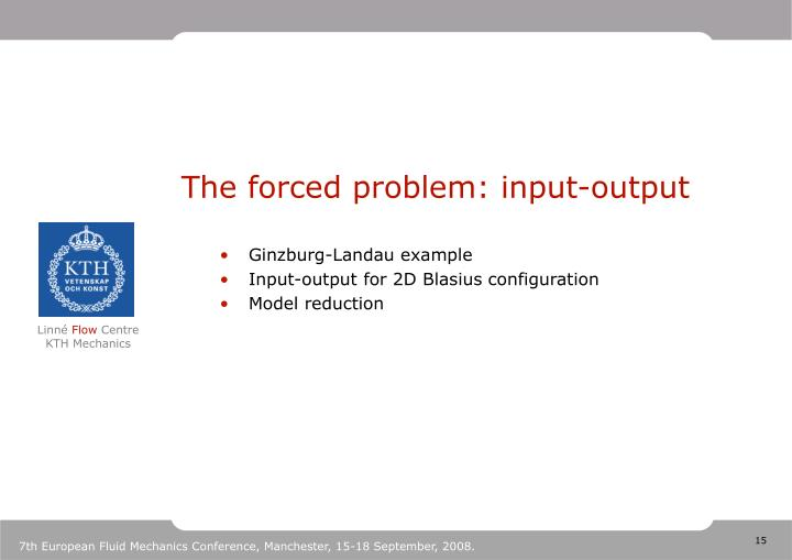 The forced problem: input-output