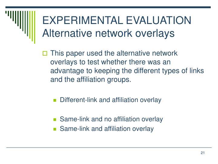 EXPERIMENTAL EVALUATION Alternative network overlays