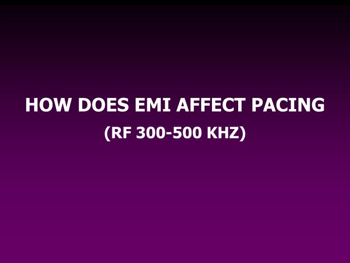 HOW DOES EMI AFFECT PACING
