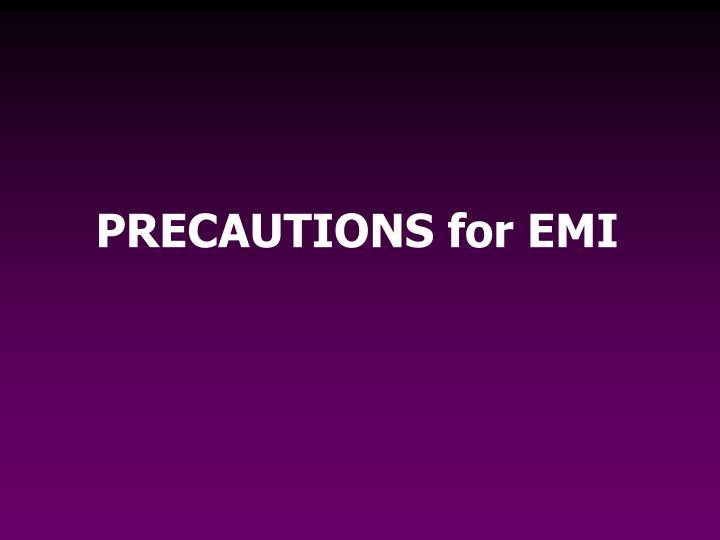 PRECAUTIONS for EMI