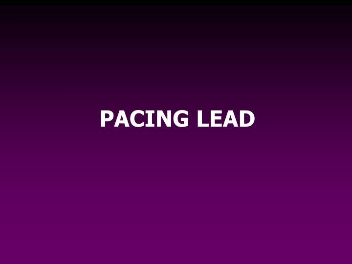 PACING LEAD