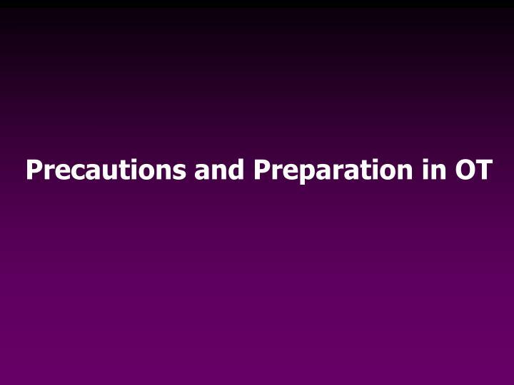 Precautions and Preparation in OT