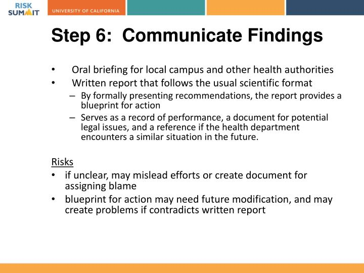 Step 6:  Communicate Findings