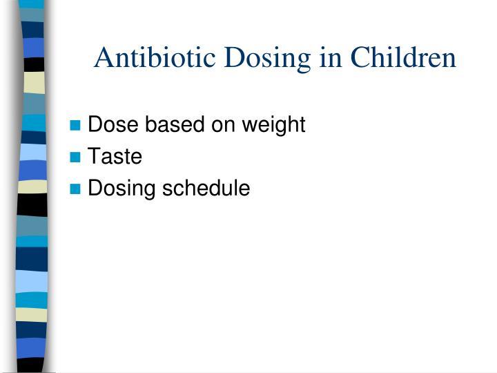 Antibiotic Dosing in Children