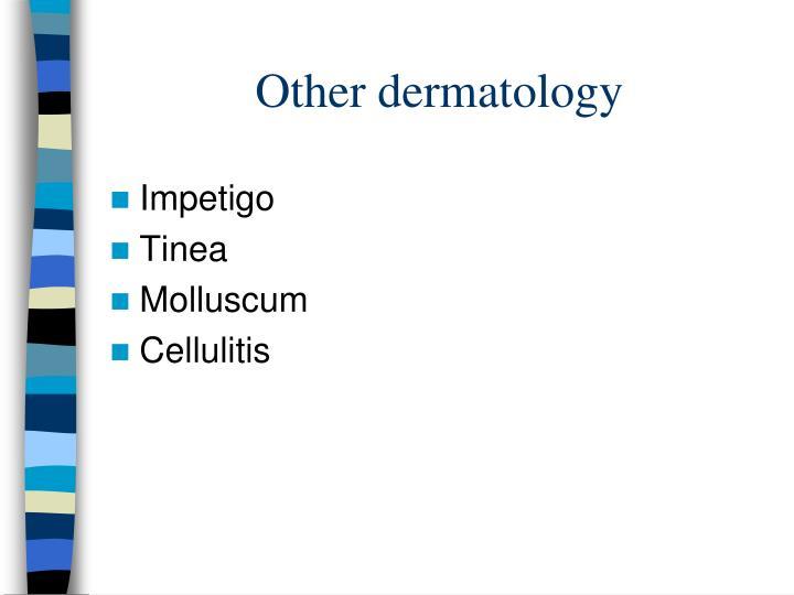 Other dermatology