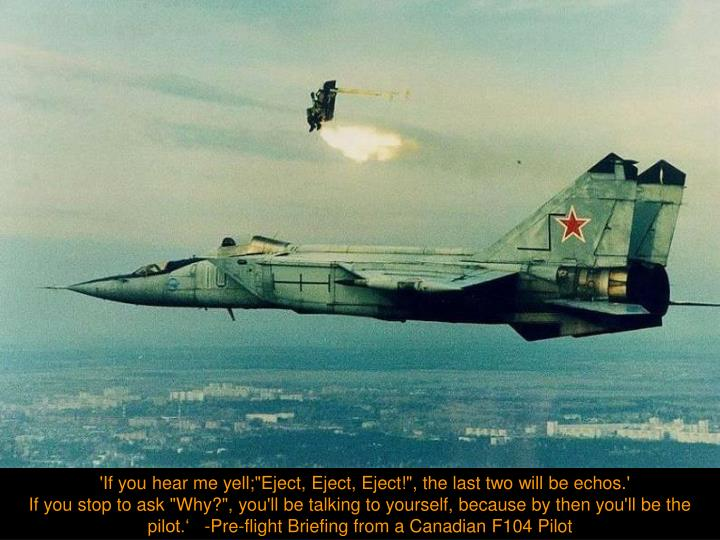 "'If you hear me yell;""Eject, Eject, Eject!"", the last two will be echos.'"