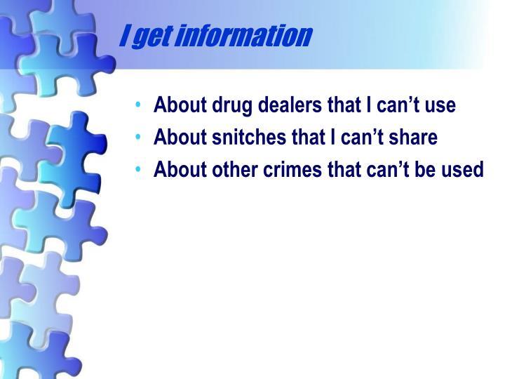 I get information