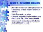 option 2 revocable consents