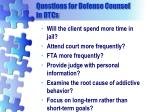 questions for defense counsel in dtcs