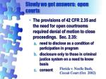 slowly we get answers open courts