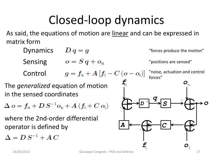 Closed-loop dynamics