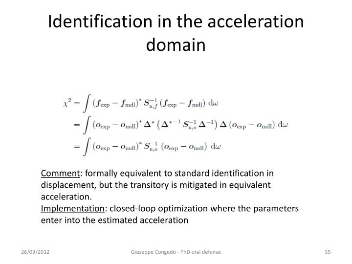 Identification in the acceleration domain