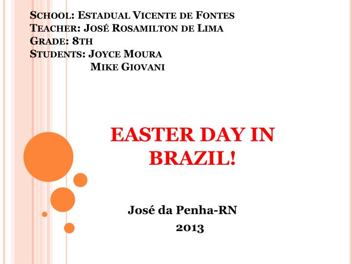 Easter day in brazil jos da penha rn 2013