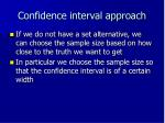 confidence interval approach