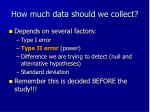 how much data should we collect