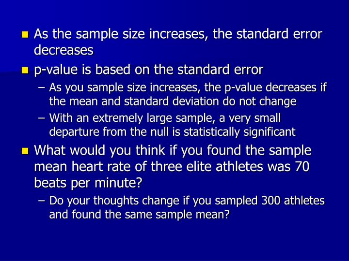 As the sample size increases, the standard error decreases