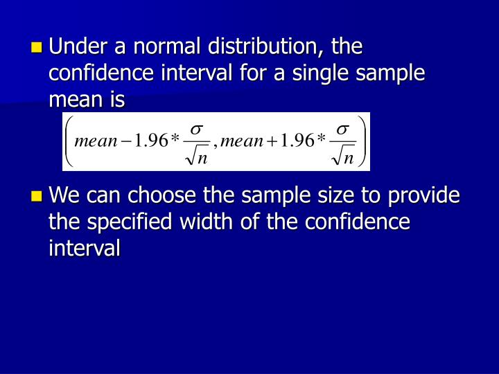 Under a normal distribution, the confidence interval for a single sample mean is