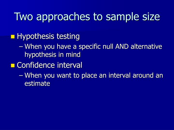 Two approaches to sample size