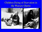 children dying of starvation in the warsaw ghetto