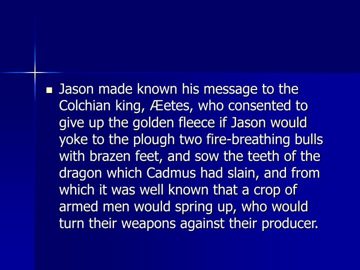 Jason made known his message to the Colchian king,