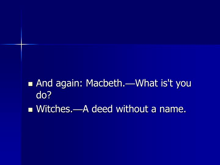 And again: Macbeth.