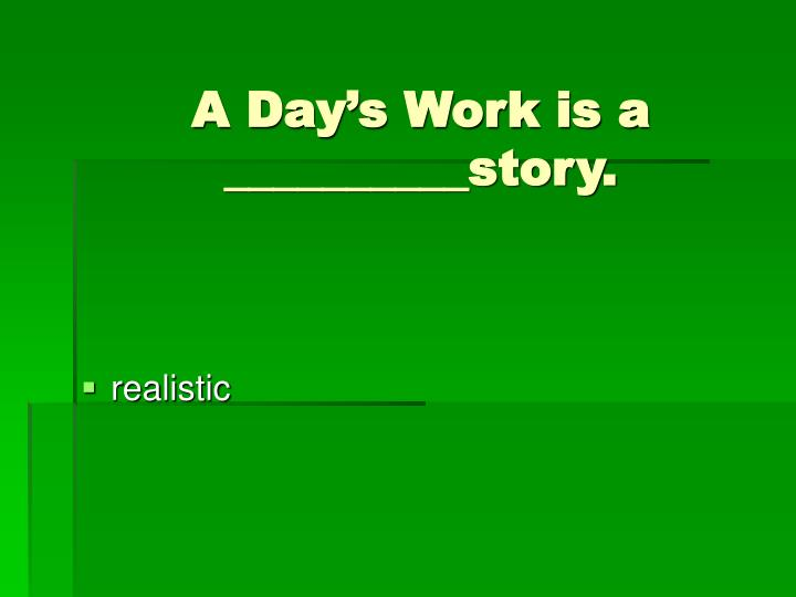 A Day's Work is a __________story.