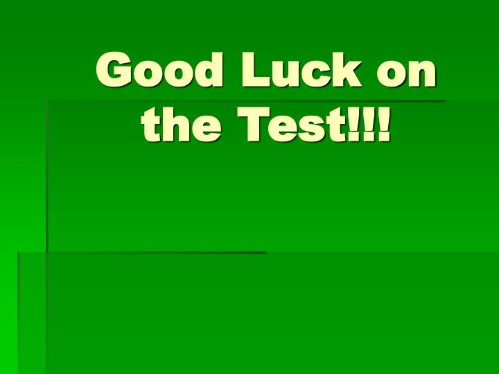 Good Luck on the Test!!!