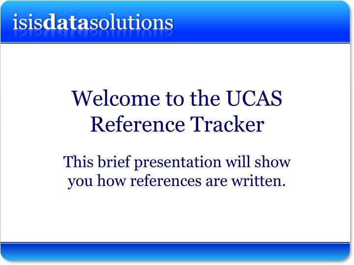 Welcome to the UCAS Reference Tracker