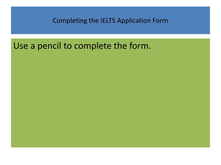Completing the ielts application form1