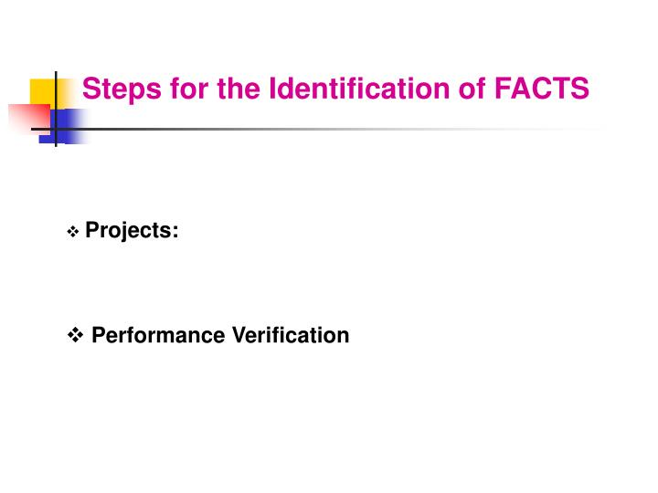 Steps for the Identification of FACTS