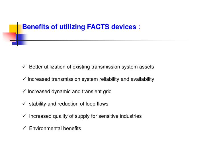 Benefits of utilizing FACTS devices