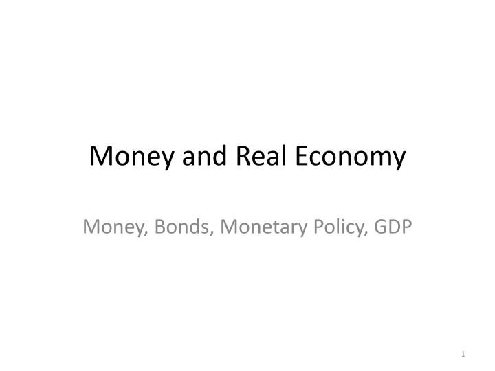 Money and r eal economy