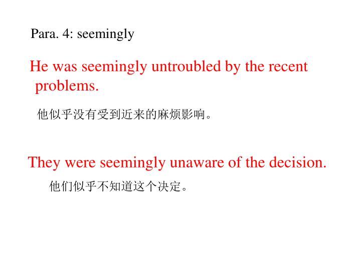 Para. 4: seemingly