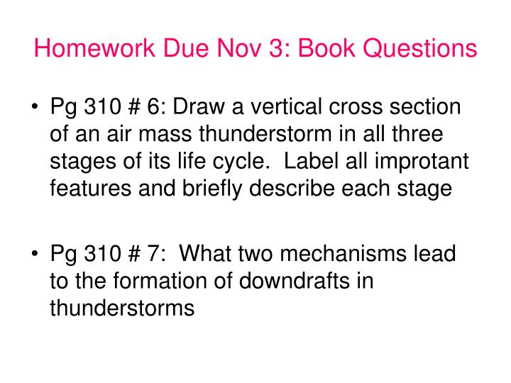 Homework due nov 3 book questions