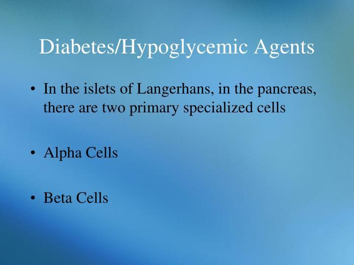 Diabetes/Hypoglycemic Agents