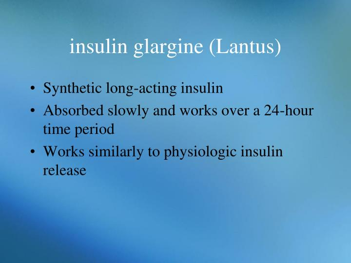 insulin glargine (Lantus)