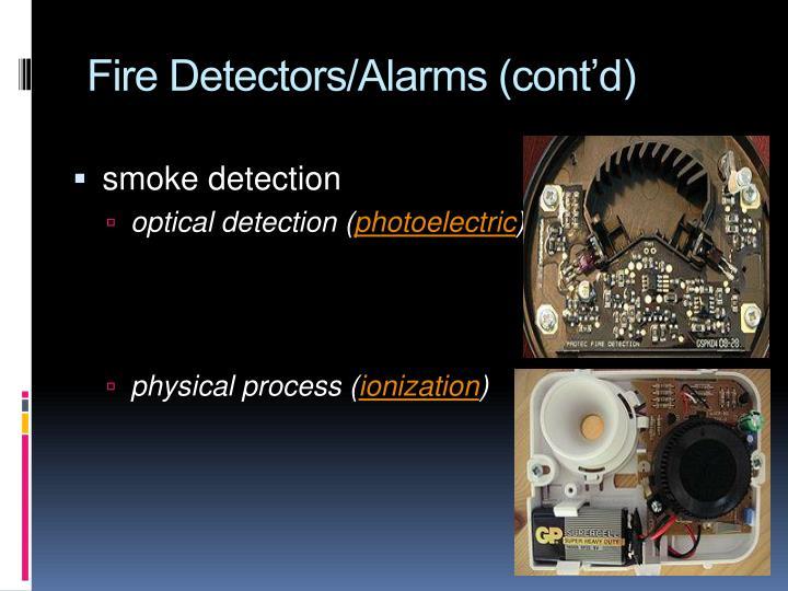 Fire Detectors/Alarms (cont'd)