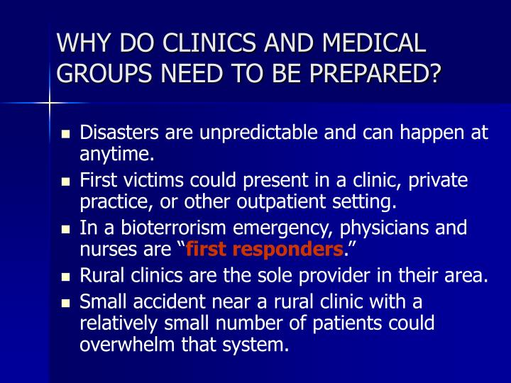 WHY DO CLINICS AND MEDICAL GROUPS NEED TO BE PREPARED?