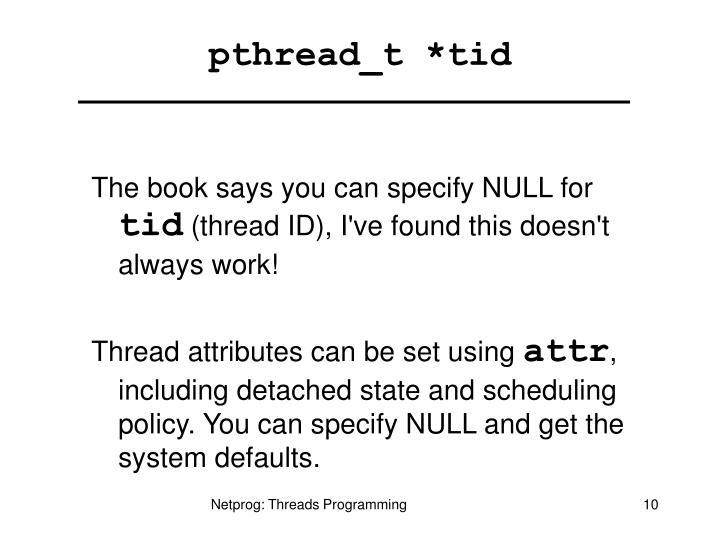 pthread_t *tid