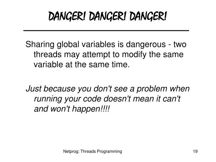 DANGER! DANGER! DANGER!